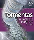 img - for Tormentas / Storm: El increible poder del clima / The Awesome Power of Weather (Infinity) (Spanish Edition) book / textbook / text book