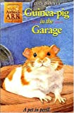 Guinea Pig in the Garage (Animal Ark #20) (034066729X) by Ben M. Baglio