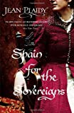 Spain for the Sovereigns (Isabella & Ferdinand Trilogy) (0099510332) by Plaidy, Jean