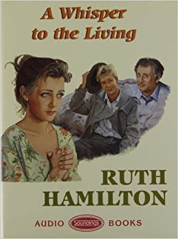 A Whisper To The Living Unabridged Ruth Hamilton Anne