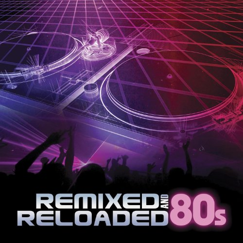 Remixed & Reloaded 80S