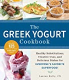 img - for The Greek Yogurt Cookbook: Includes 125 Delicious, Nutritious Greek Yogurt Recipes book / textbook / text book