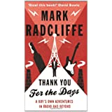 Thank You for the Days: A Boys' Own Adventures in Radio and Beyondby Mark Radcliffe