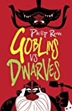 Goblins Vs Dwarves (1407134809) by Reeve, Philip