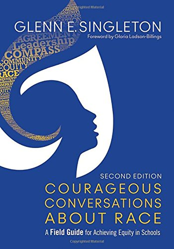 Courageous Conversations About Race: A Field Guide for Achieving Equity in Schools PDF