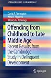 img - for Offending from Childhood to Late Middle Age: Recent Results from the Cambridge Study in Delinquent Development (SpringerBriefs in Criminology) book / textbook / text book