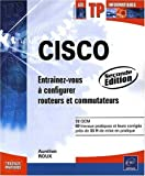CISCO - Entra�nez-vous � configurer routeurs et commutateurs [2i�me �dition]