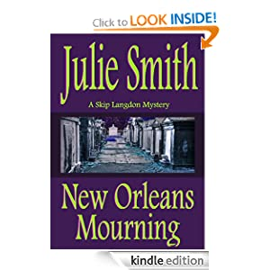 Free Kindle Book: New Orleans Mourning (The Skip Langdon Series), by Julie Smith. Publisher: booksBnimble (April 20, 2012)