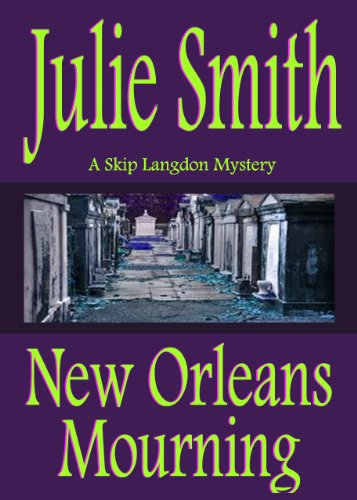 New Orleans Mourning:  #1, Skip Langdon Mystery Series (The Skip Langdon Series) PDF