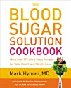 The Blood Sugar Solution Cookbook: More than 175 Ultra-Tasty Recipes for Total Health and Weight…