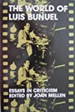 The World of Luis Bunuel: Essays in Criticism (Galaxy Books)