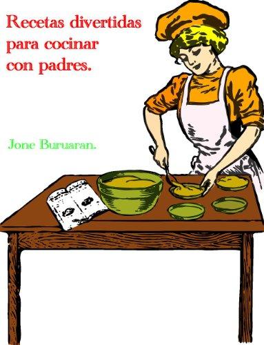 Recetas divertidas para cocinar con padres. (Cocina divertida.)