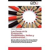 Los Casos en la Evaluación. Posibilidades, límites y controversias...: Mirada reflexiva de docentes de Facultad...