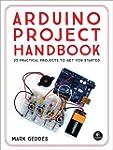 Arduino Project Handbook: 25 Practica...