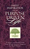 img - for Daily Inspiration for the Purpose Driven Life: Scriptures and Reflections from the 40 Days of Purpose book / textbook / text book