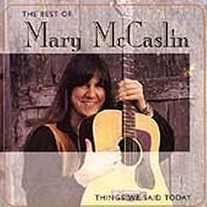 The Best of Mary McCaslin: Things We Said Today