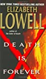 Death Is Forever (0060511095) by Lowell, Elizabeth