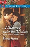 img - for A Maverick under the Mistletoe (Harlequin Special Edition\Montana Mavericks: Rust Creek Cowboys) book / textbook / text book