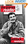 Che Guevara Reader: Writings on Polit...