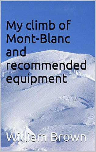 my-climb-of-mont-blanc-and-recommended-equipment-climbing-books-and-equipment-lists-book-1