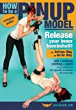 How to be a Pinup Model - Release the Inner Bombshell!
