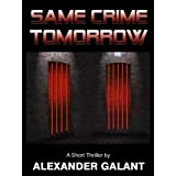 Same Crime Tomorrow (A Short Story)