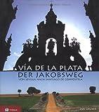 Via de la Plata - der Jakobsweg von Sevilla nach Santiago de Compostela