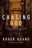 Chasing God: One Mans Miraculous Journey in the Heart of the City