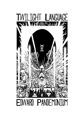 Twilight Language: A Compendium of the World of Coil