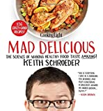 img - for Cooking Light Mad Delicious: The Science of Making Healthy Food Taste Amazing book / textbook / text book