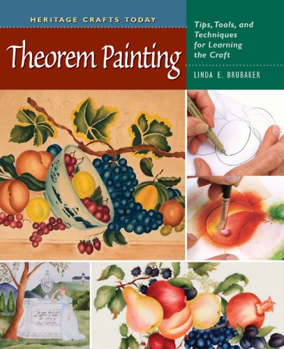 Theorem Painting: Tips, Tools, and Techniques for Learning the Craft (Heritage Crafts Today Series)