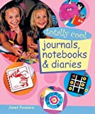 img - for Totally Cool Journals, Notebooks & Diaries by Janet Pensiero (2005-05-01) book / textbook / text book