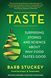 img - for Taste: Surprising Stories and Science about Why Food Tastes Good book / textbook / text book