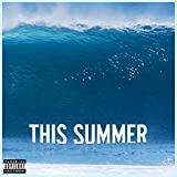 This Summer [Explicit]