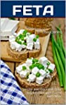FETA COOKBOOK: Simple and Gourmet Fet...