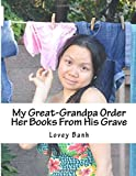 img - for My Great-Grandpa Order Her Books From His Grave: one private prison make 2.7 billion a year 690,000 private prisons in America will bring 69 million ... air and happy no money GIVE JAPAN 90 HOSP book / textbook / text book