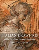 img - for David Scrase: Italian Drawings at the Fitzwilliam Museum, Cambridge (Hardcover); 2011 Edition book / textbook / text book