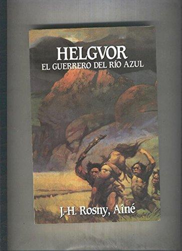 Helgvor, El Guerrero Del Río Azul