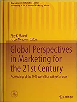 Global Perspectives In Marketing For The 21st Century: Proceedings Of The 1999 World Marketing Congress (Developments In Marketing Science: Proceedings Of The Academy Of Marketing Science)