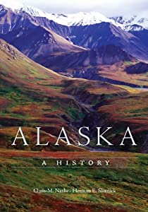 Alaska: A History by Claus-M. Naske and Herman E. Slotnick