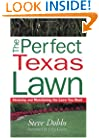 The Perfect Texas Lawn: Attaining and Maintaining the Lawn You Want (Creating and Maintaining the Perfect Lawn)