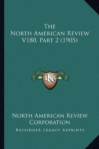 The North American Review V180, Part 2 (1905)