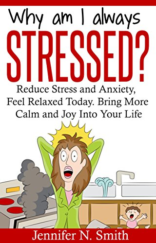 Positive Thinking: Why Am I Always Stressed? Reduce Stress and  Anxiety, Feel Relaxed Today. Bring More Calm  and Joy Into Your Life. (Self Improvement Book 2) (Positive Thinking Relationship compare prices)