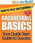 Racquetball Basics: How to Play Racqu...