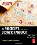 The Producers Business Handbook: The Roadmap for the Balanced Film Producer