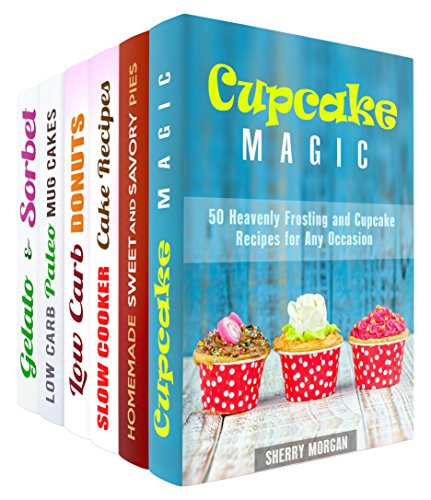 Homemade Sweet Treats Box Set (6 in 1): Over 200 Cupcakes, Pies, Slow Cooker Cake Recipes, Donuts, Mug Cakes and Ice Cream Desserts (Low Carb Desserts) by Sherry Morgan, Martha Olsen, Sheila Butler, Sheila Hope, Jemma Porter