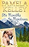 Six Months in Montana (Montana Sweet Western Romance Series Book 1)