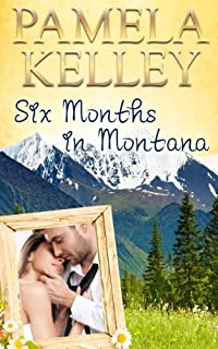 (FREE on 7/28) Six Months In Montana by Pamela M. Kelley - http://eBooksHabit.com