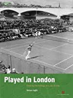 Played in London: Charting the Heritage of a City at Play (Played in Britain)