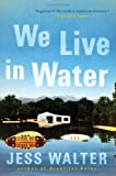 We Live in Water: Stories (0061926620) by Walter, Jess